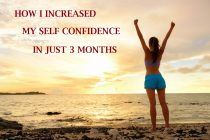 how i increased my self confidence in just 3 months