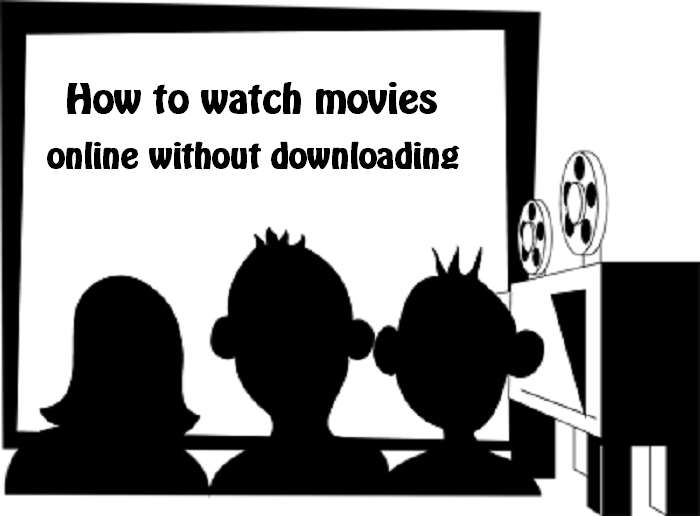 how to watch movies online without downloading